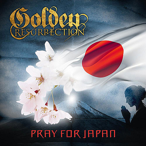 Pray for Japan by Golden Resurrection