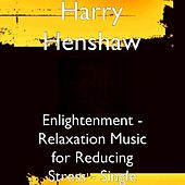 Enlightenment - Relaxation Music for Reducing Stress - Single by Harry Henshaw