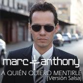 A Quién Quiero Mentirle (Salsa Version) by Marc Anthony