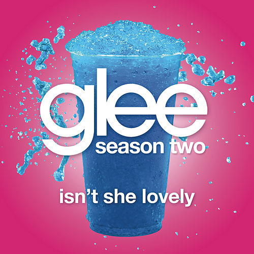 Isn't She Lovely (Glee Cast Version) by Glee Cast
