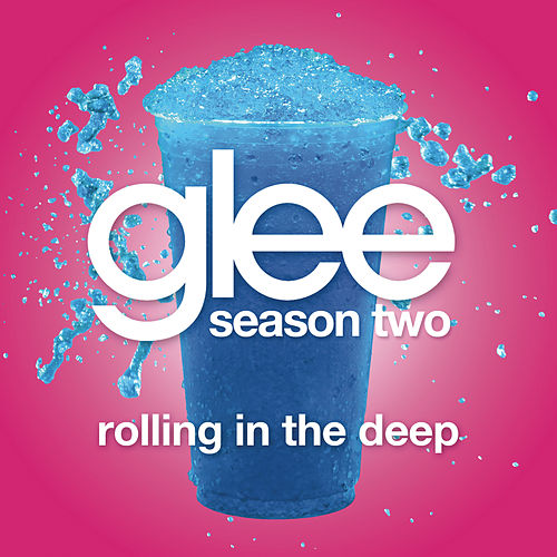 Rolling In The Deep (Glee Cast Version featuring Jonathan Groff) by Glee Cast