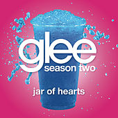 Jar Of Hearts (Glee Cast Version) by Glee Cast