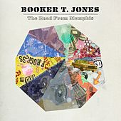 The Road From Memphis by Booker T.