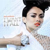 I Want It All by Kat Graham
