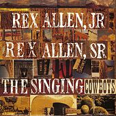 Singing Cowboys von Rex Allen Jr. and Rex Allen Sr.
