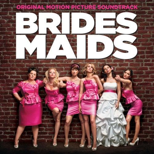 Brides Maids Original Motion Picture Soundtrack by Various Artists