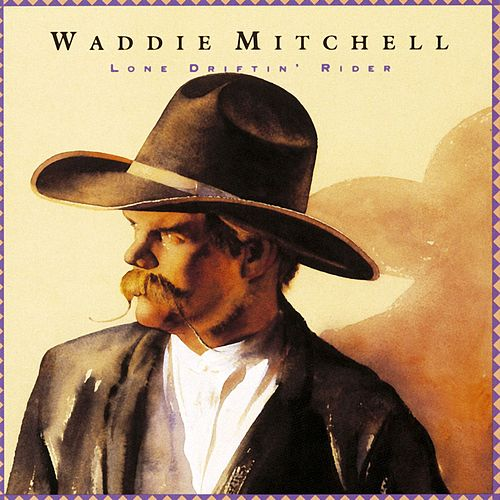 Lone Driftin' Rider by Waddie Mitchell