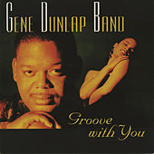 Groove With You by Gene Dunlap