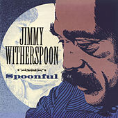 Spoonful by Jimmy Witherspoon