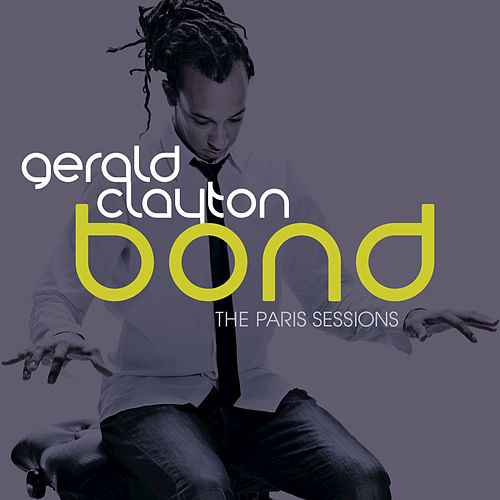 Bond: The Paris Sessions by Gerald Clayton