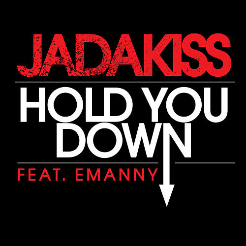 Hold You Down by Jadakiss