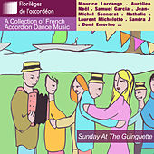 Sunday At The Guinguette – A Collection of French Accordion Dance Music by Various Artists