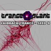Tranceplant - Laidback Trance - Seed 9 by Various Artists