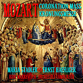 Mozart Coronation Mass - Kronungmesse by Maria Stader