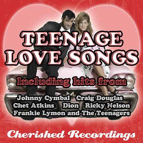 Teenage Love Songs by Various Artists