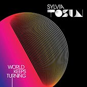 World Keeps Turning by Sylvia Tosun