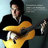 Compilation Select: Flamenco Guitar Compositions (1990-2002) by Jose Luis Rodriguez