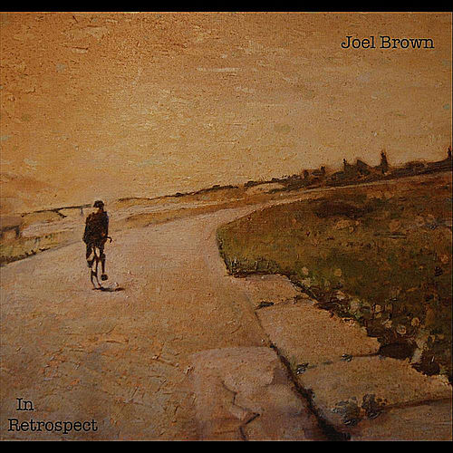 In Retrospect by Joel Brown