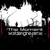 The Moment (WorldEngine Remix) - Single by Under The Flood