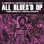 All Blues'd Up: Songs of Eric Clapton by Various Artists