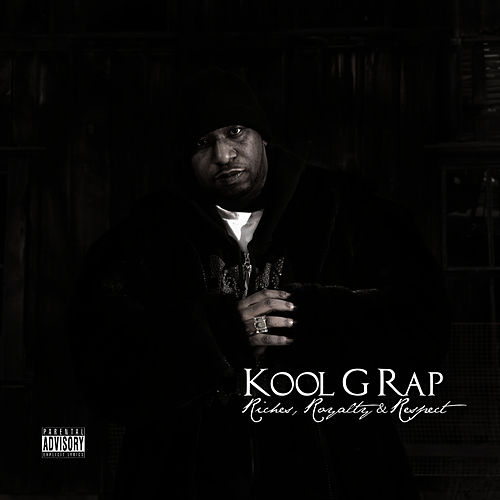 Riches, Royalty & Respect by Kool G Rap