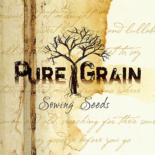 Sowing Seeds by Pure Grain