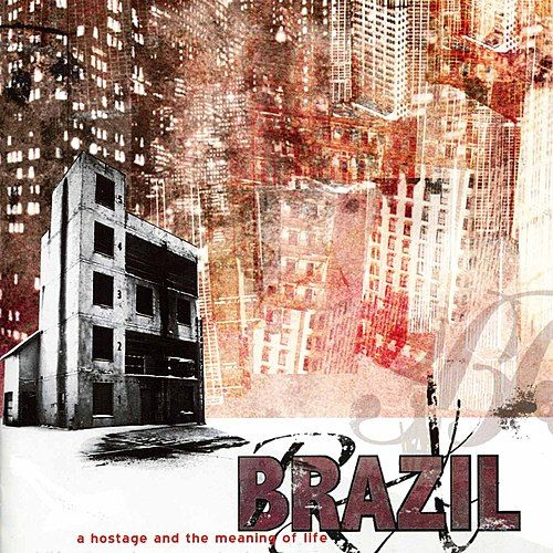 A Hostage & The Meaning Of Life by Brazil