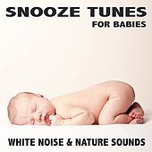 White Noise & Nature Sounds by Snooze Tunes for Babies