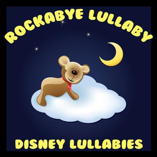 Disney Lullabies by Rockabye Lullaby
