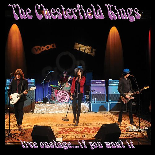 Live Onstage… If You Want It by The Chesterfield Kings