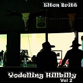 Yodelling Hillbilly Vol. 2 by Elton Britt