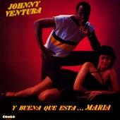 Y Buena Que Esta... Maria by Johnny Ventura