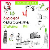 The Italian Song - Succeci della Canzone Italiana 1941, Volume 4 by Various Artists
