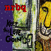 Keep This Love Goin' by NRBQ