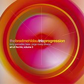 Progression: Art Of The Trio, Volume 5 by Brad Mehldau