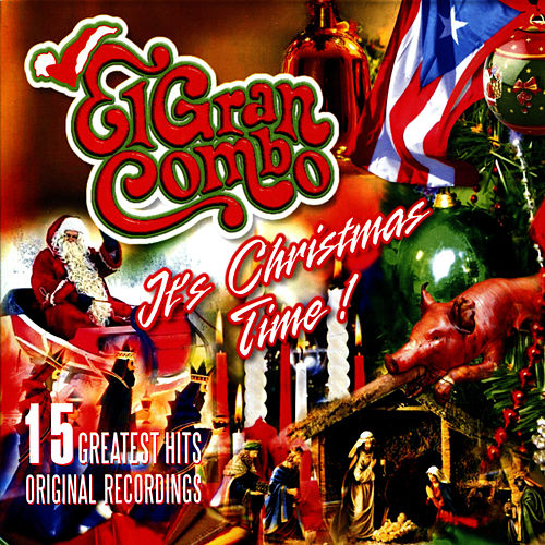 It's Christmas Time! (Original Recordings) by El Gran Combo De Puerto Rico