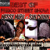 Best of Frisco Street Show: Messy Marv & San Quinn by Messy Marv