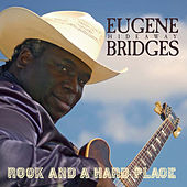 Rock And A Hard Place by Eugene Hideaway Bridges