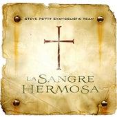 La Sangre Hermosa by Steve Pettit Evangelistic Team