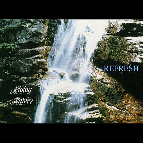 Refresh by Living Waters
