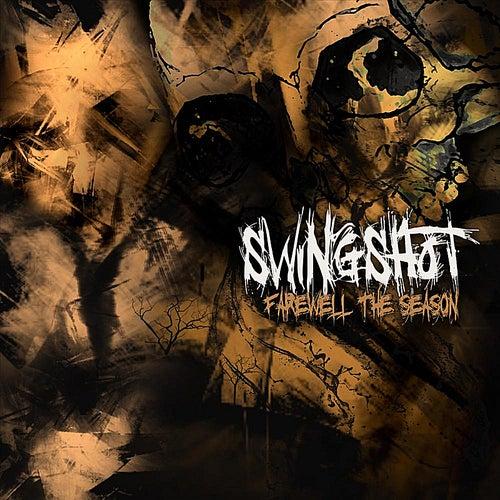 Farewell The Season by Swingshot