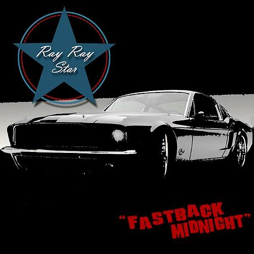 Fast Back Midnight - Single by Ray Ray Star