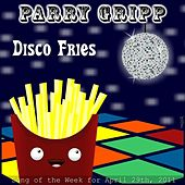 Disco Fries - Single by Parry Gripp
