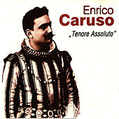Tenore Assoluto by Enrico Caruso