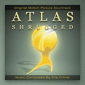 Atlas Shrugged Movie Soundtrack by Elia Cmiral