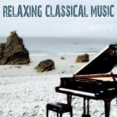 Relaxing Classical Music (For Meditation, Relaxation, Yoga, Ayurveda, Sleep Therapy, Tai Chi, Anti-Stress, Prenatal, Wellness, Massage & Spa) by Various Artists