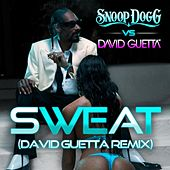 Sweat (Snoop Dogg vs. David Guetta) [Remix] by Snoop Dogg