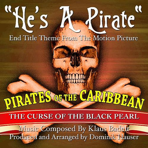 Pirates Of The Carribean: 'He's A Pirate' (Klaus Badelt) - Single by Dominik Hauser