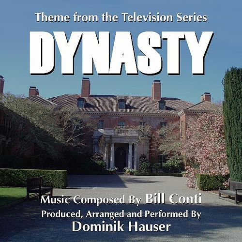 Dynasty - Theme from the Television Series (Bill Conti) - Single by Dominik Hauser