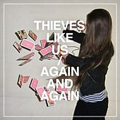 Again and Again by Thieves Like Us